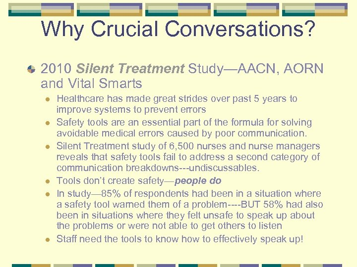Why Crucial Conversations? 2010 Silent Treatment Study—AACN, AORN and Vital Smarts l l l