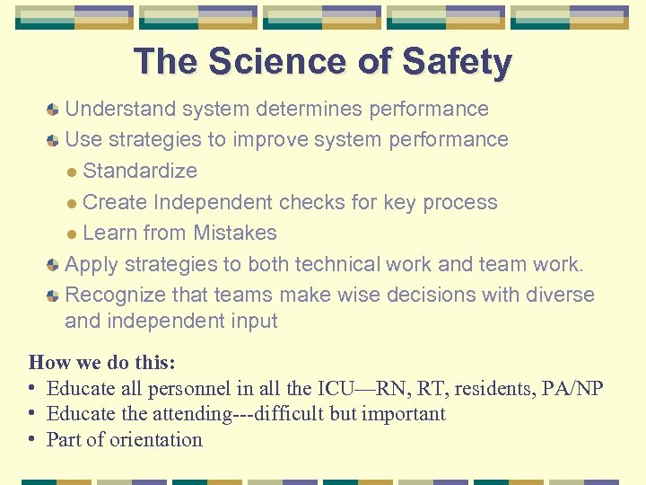 The Science of Safety Understand system determines performance Use strategies to improve system performance