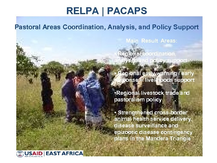 RELPA | PACAPS Pastoral Areas Coordination, Analysis, and Policy Support Main Result Areas: •