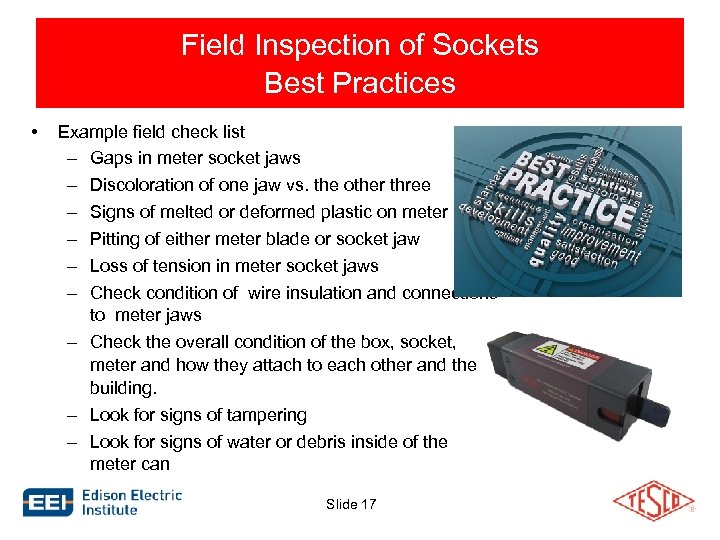 Field Inspection of Sockets Best Practices • Example field check list – Gaps in