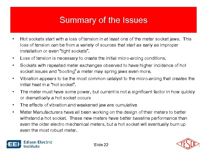 Summary of the Issues • Hot sockets start with a loss of tension in