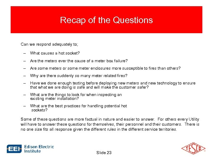 Recap of the Questions Can we respond adequately to; – What causes a hot
