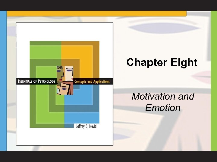 Chapter Eight Motivation and Emotion