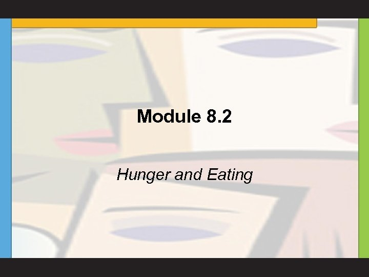 Module 8. 2 Hunger and Eating