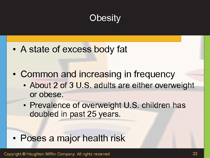 Obesity • A state of excess body fat • Common and increasing in frequency