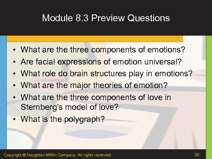 Module 8. 3 Preview Questions • • • What are three components of emotions?