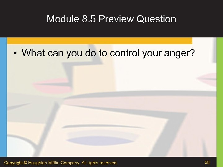 Module 8. 5 Preview Question • What can you do to control your anger?