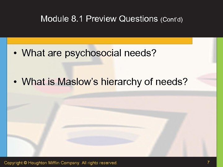 Module 8. 1 Preview Questions (Cont'd) • What are psychosocial needs? • What is