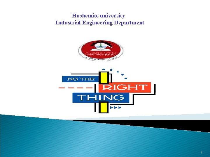 Hashemite university Industrial Engineering Department 1