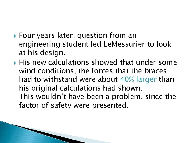 Four years later, question from an engineering student led Le. Messurier to look