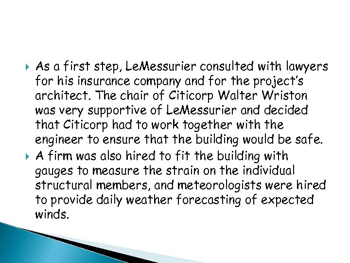 As a first step, Le. Messurier consulted with lawyers for his insurance company