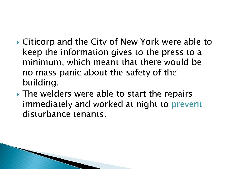 Citicorp and the City of New York were able to keep the information