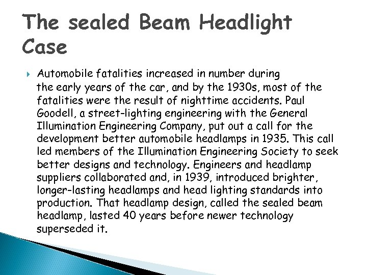The sealed Beam Headlight Case Automobile fatalities increased in number during the early years
