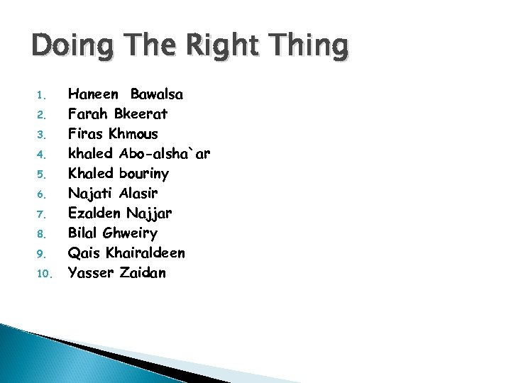 Doing The Right Thing 1. 2. 3. 4. 5. 6. 7. 8. 9. 10.