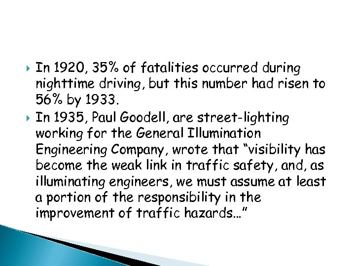 In 1920, 35% of fatalities occurred during nighttime driving, but this number had