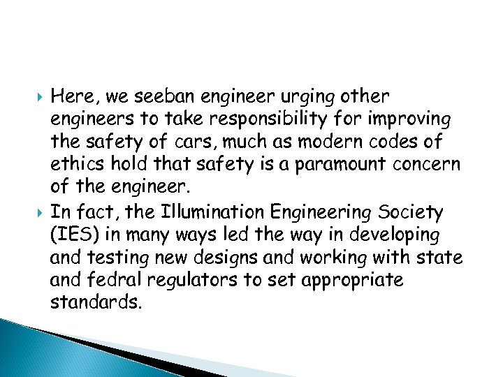 Here, we seeban engineer urging other engineers to take responsibility for improving the