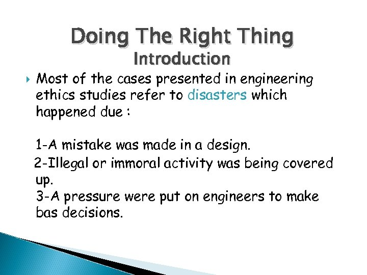 Doing The Right Thing Introduction Most of the cases presented in engineering ethics studies