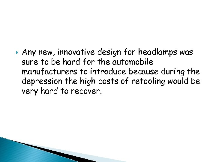 Any new, innovative design for headlamps was sure to be hard for the