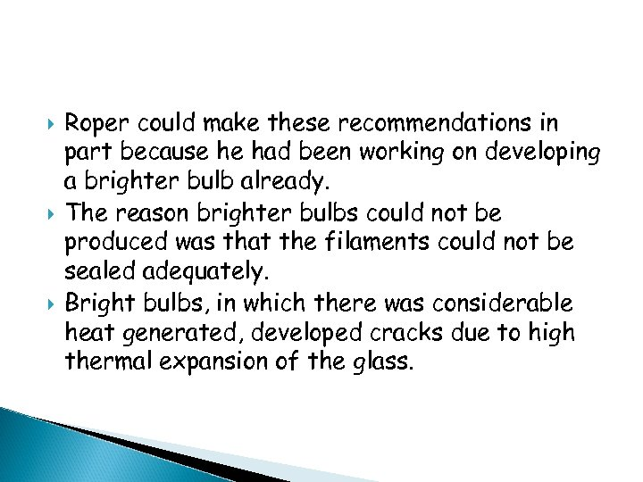 Roper could make these recommendations in part because he had been working on