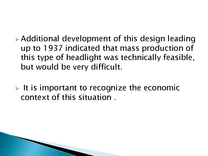 Ø Additional development of this design leading up to 1937 indicated that mass production