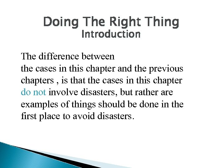 Doing The Right Thing Introduction The difference between the cases in this chapter and