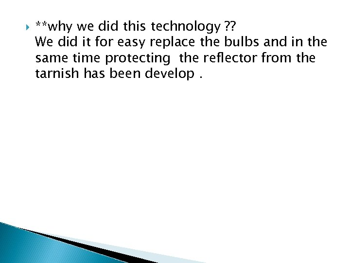 **why we did this technology ? ? We did it for easy replace
