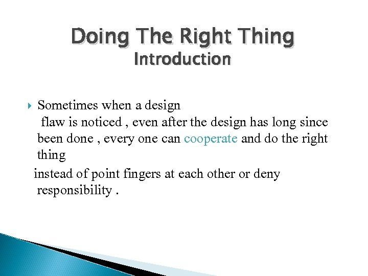 Doing The Right Thing Introduction Sometimes when a design flaw is noticed , even