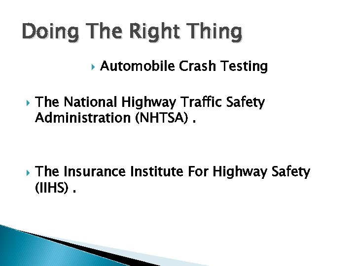 Doing The Right Thing Automobile Crash Testing The National Highway Traffic Safety Administration (NHTSA).