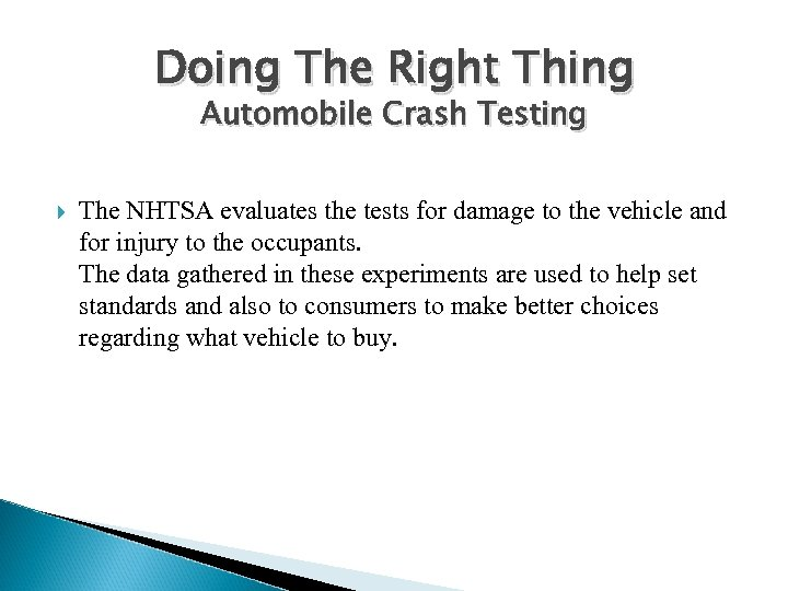 Doing The Right Thing Automobile Crash Testing The NHTSA evaluates the tests for damage