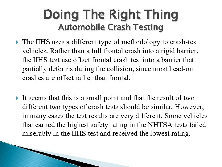 Doing The Right Thing Automobile Crash Testing The IIHS uses a different type of