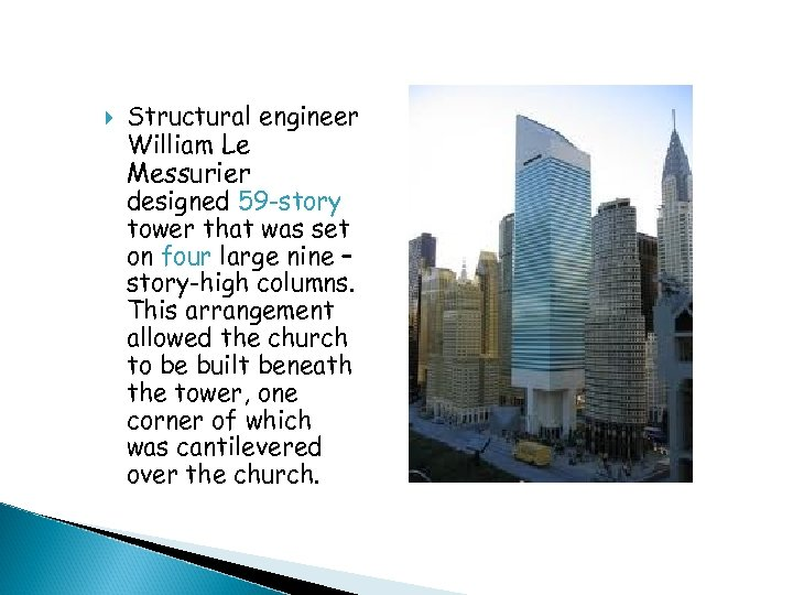 Structural engineer William Le Messurier designed 59 -story tower that was set on