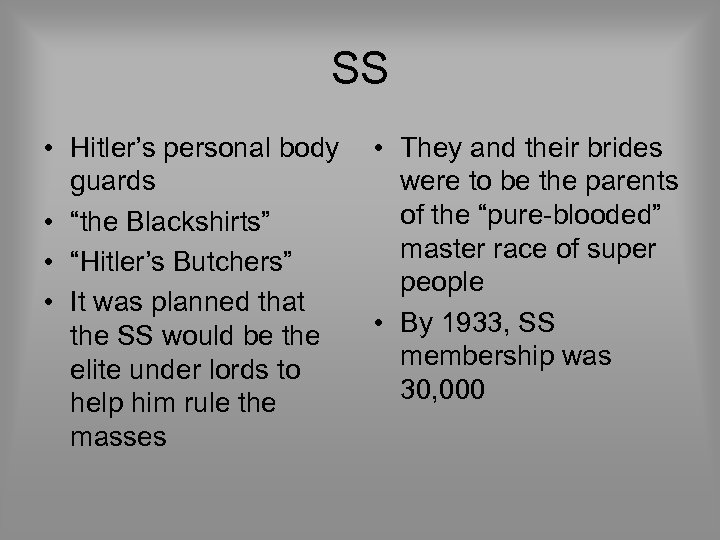 """SS • Hitler's personal body guards • """"the Blackshirts"""" • """"Hitler's Butchers"""" • It"""