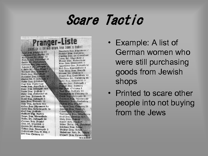 Scare Tactic • Example: A list of German women who were still purchasing goods