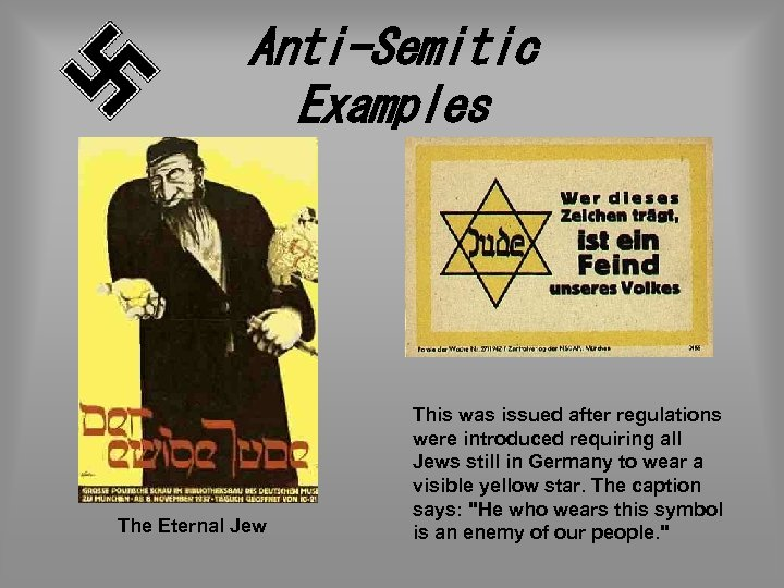 Anti-Semitic Examples The Eternal Jew This was issued after regulations were introduced requiring all
