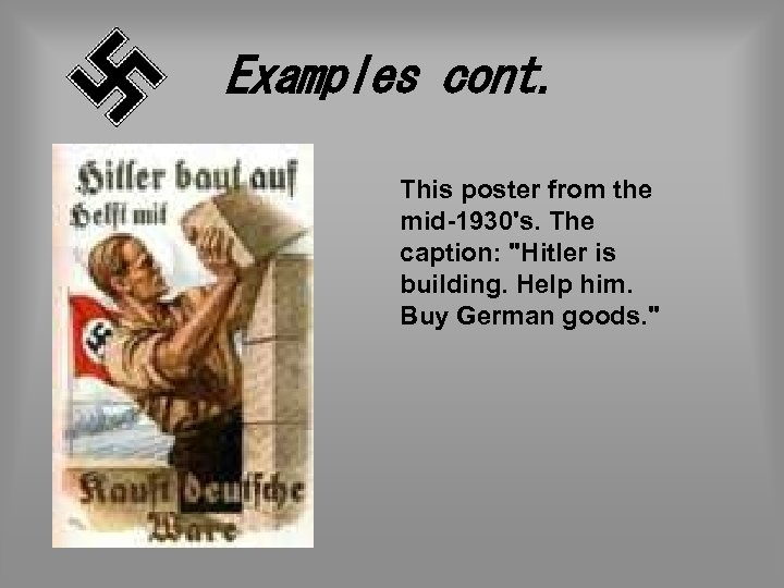 Examples cont. This poster from the mid-1930's. The caption: