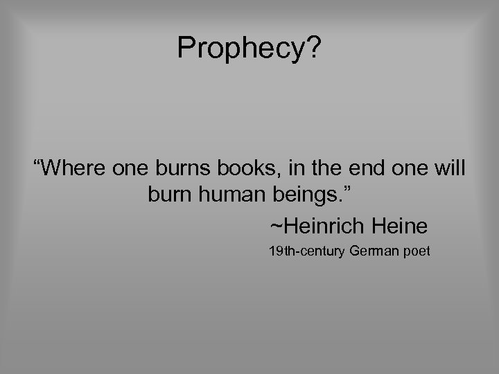 """Prophecy? """"Where one burns books, in the end one will burn human beings. """""""