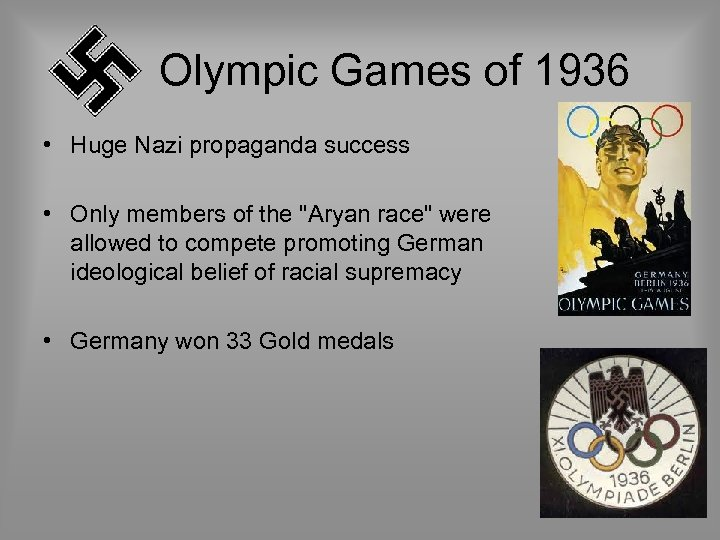 Olympic Games of 1936 • Huge Nazi propaganda success • Only members of the