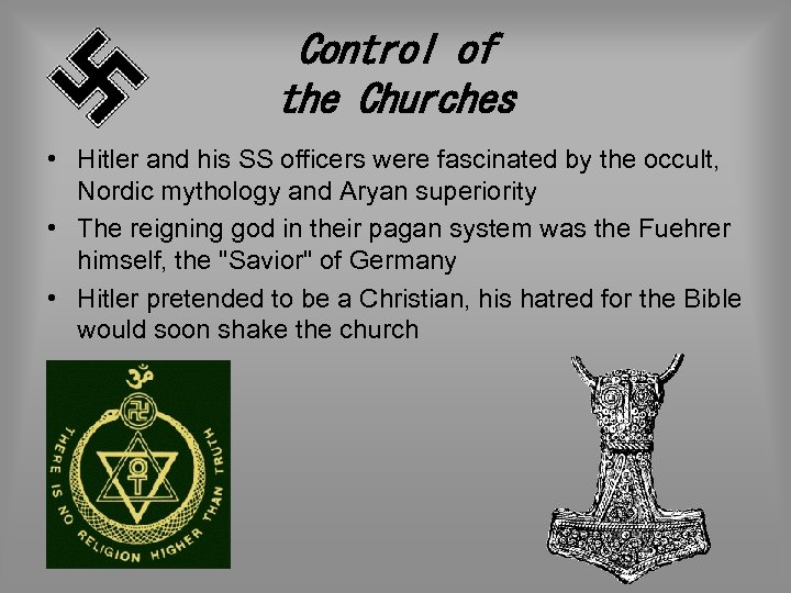 Control of the Churches • Hitler and his SS officers were fascinated by the