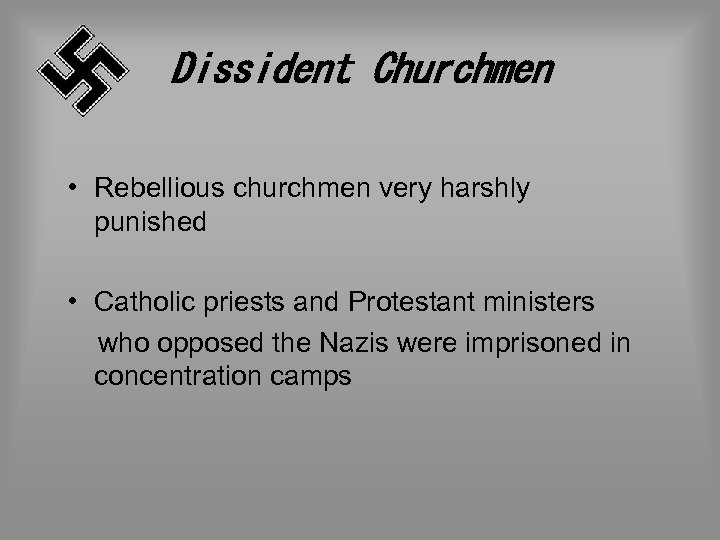 Dissident Churchmen • Rebellious churchmen very harshly punished • Catholic priests and Protestant ministers