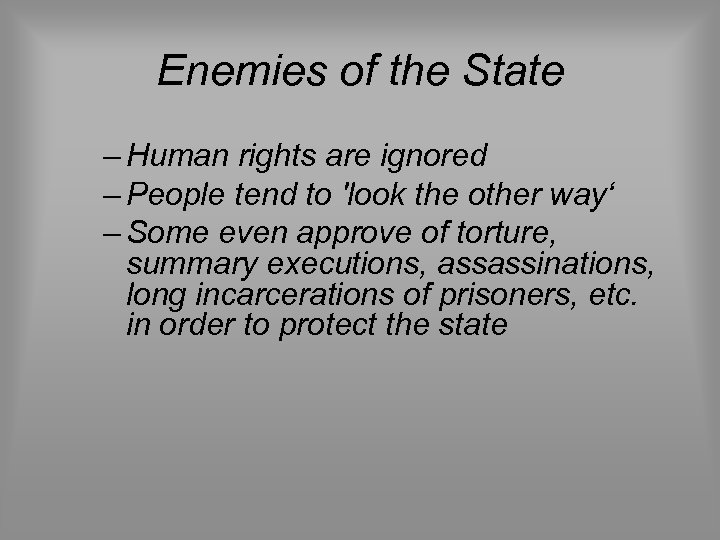 Enemies of the State – Human rights are ignored – People tend to 'look