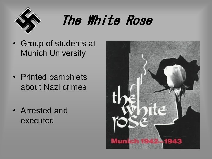 The White Rose • Group of students at Munich University • Printed pamphlets about
