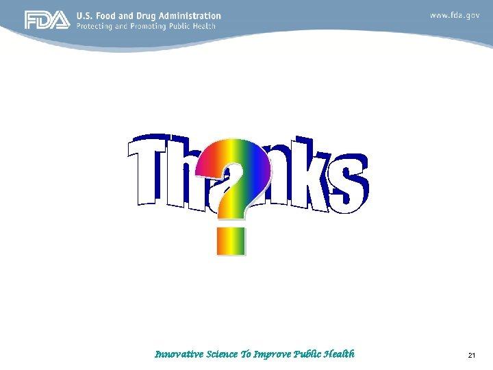 Innovative Science To Improve Public Health 21