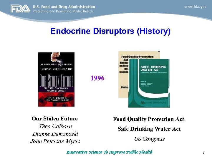 Endocrine Disruptors (History) 1996 Our Stolen Future Theo Colborn Dianne Dumanoski John Peterson Myers