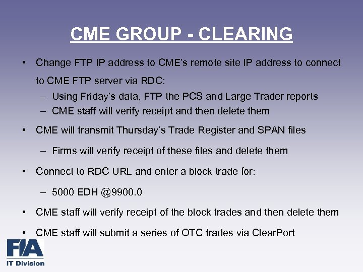 CME GROUP - CLEARING • Change FTP IP address to CME's remote site IP