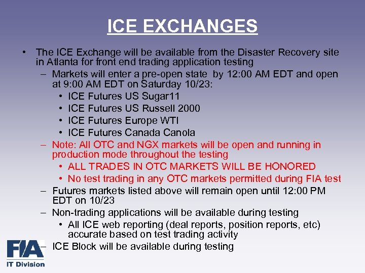ICE EXCHANGES • The ICE Exchange will be available from the Disaster Recovery site