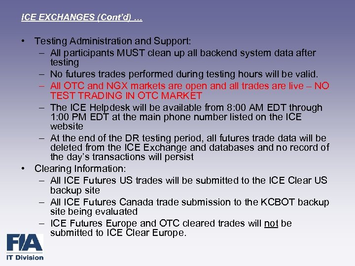ICE EXCHANGES (Cont'd) … • Testing Administration and Support: – All participants MUST clean