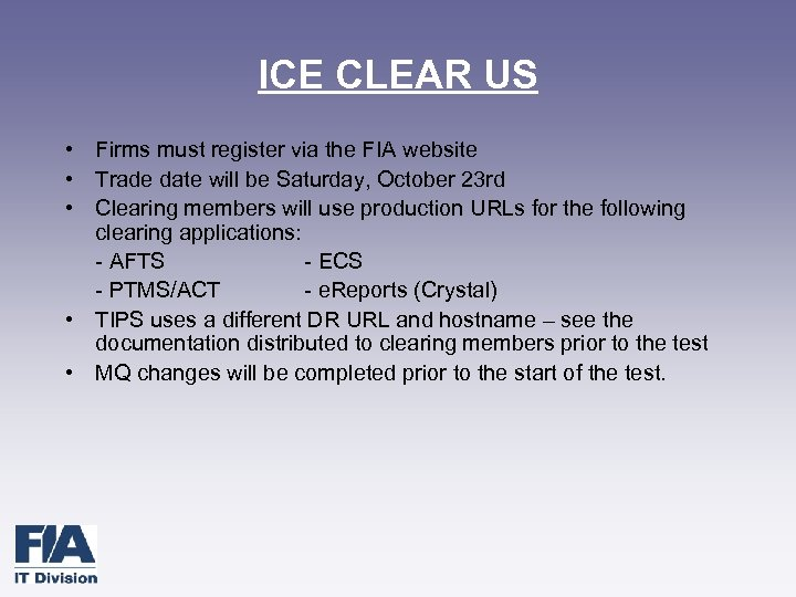 ICE CLEAR US • Firms must register via the FIA website • Trade date