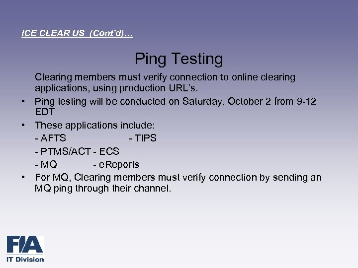 ICE CLEAR US (Cont'd)… Ping Testing Clearing members must verify connection to online clearing