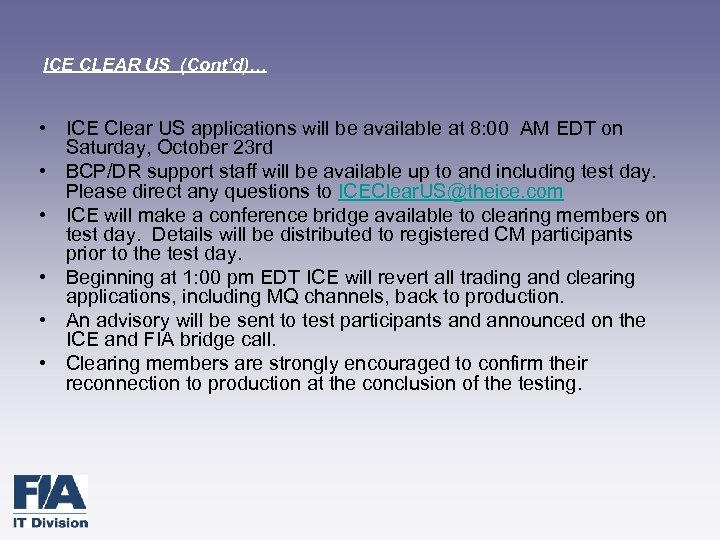 ICE CLEAR US (Cont'd)… • ICE Clear US applications will be available at 8: