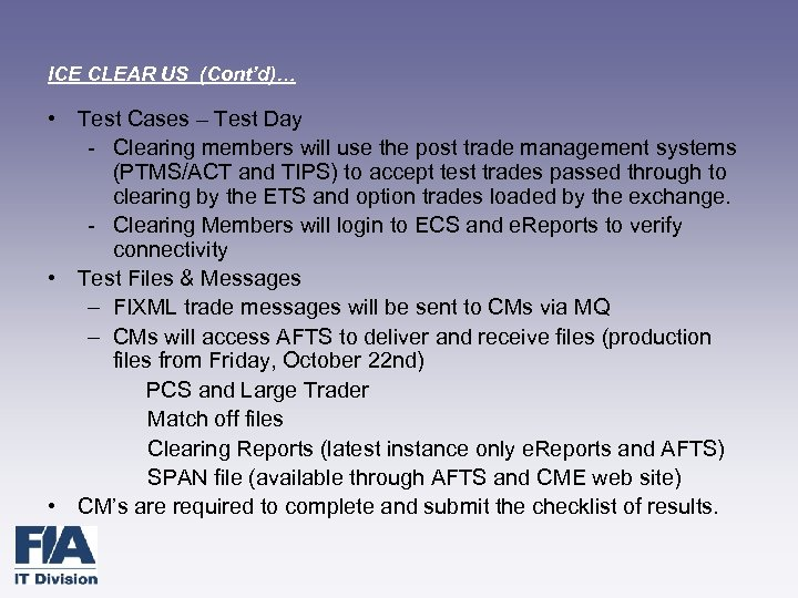 ICE CLEAR US (Cont'd)… • Test Cases – Test Day - Clearing members will